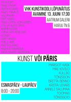 """VHK kunstikooli lõpunäitus """"Kunst või päris"""" avatakse galeriis Aatrium 13.juunil kell 17.30. Lõputööde kaitsmine toimub 13.juunil kell 14.00. Olete oodatud!"""