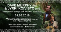 Reval Folk Muusikamajas - Dave Murphy (IRL) ja Jyrki Koivisto (FIN)