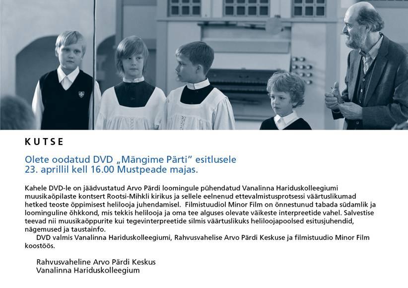 """DVD """"Mängime Pärti"""" kontsert-esitlus toimus  23. aprillil kell 16.00 Mustpeade majas."""